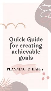 Quick Guide For Creating Achievable Goals